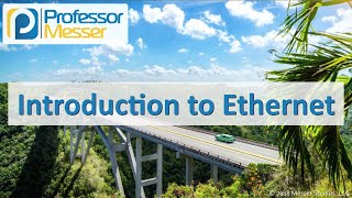 Introduction to Ethernet - CompTIA Network+ N10-007 - 1.3