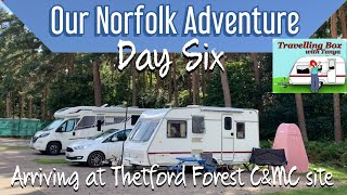 Our Norfolk Adventure: Day Six / Arriving at Thetford Forest C&MC site