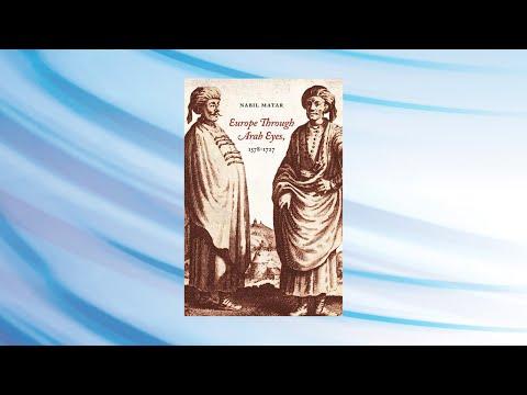 Nabil Matar: Europe Through Arab Eyes: Encounters in the Early Modern Period