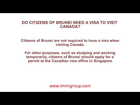 Do citizens of Brunei need a visa to visit Canada?