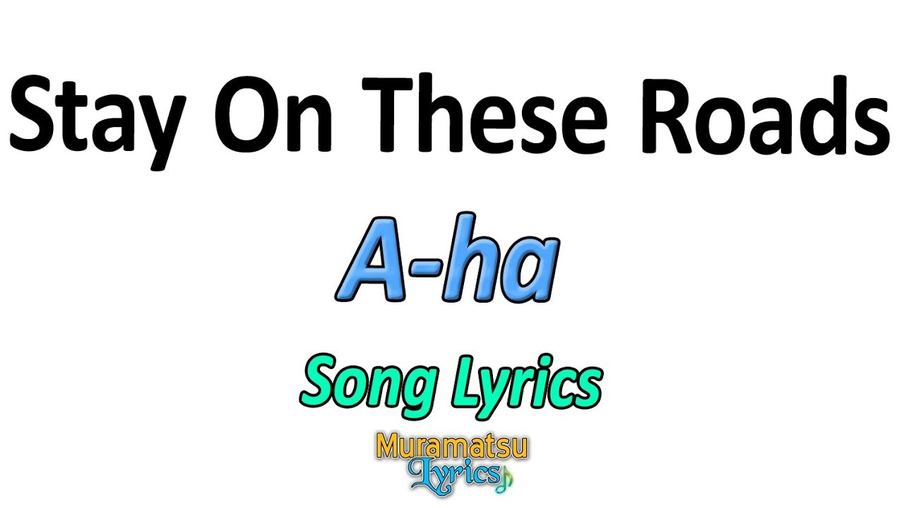 A Ha Stay On These Roads Letra Lyrics Youtube