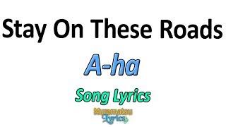 Baixar A-ha - Stay On These Roads - Letra / Lyrics