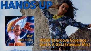 W&W & Groove Coverage - God Is A Girl (Extended Mix) [HANDS UP]