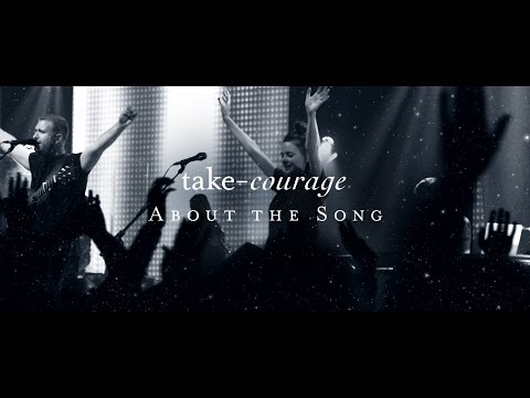 Starlight: About the Song: Take Courage