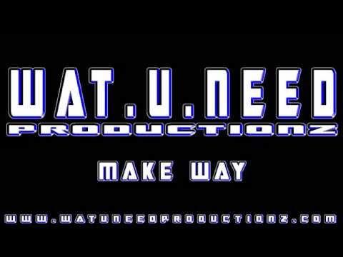 Watuneed - Make Way - 2014 Instrumental