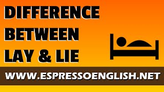 Confusing English Words: Difference between LAY and LIE