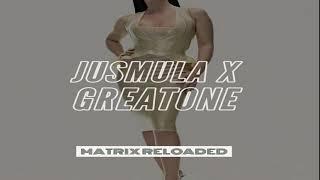 JUSMULA X GREATONEE-MATRIX RELOADED