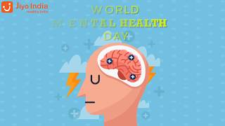 World Mental health day 2018 | Mental Health Awareness 2018