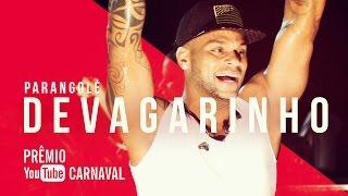 Baixar Parangolé - Devagarinho | Prêmio YouTube Carnaval 2016