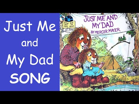 Mercer Mayer - Just Me and My Dad (song)