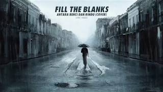 Download Lagu Fill The Blanks - Antara Benci dan Rindu (Pop Punk Cover) mp3
