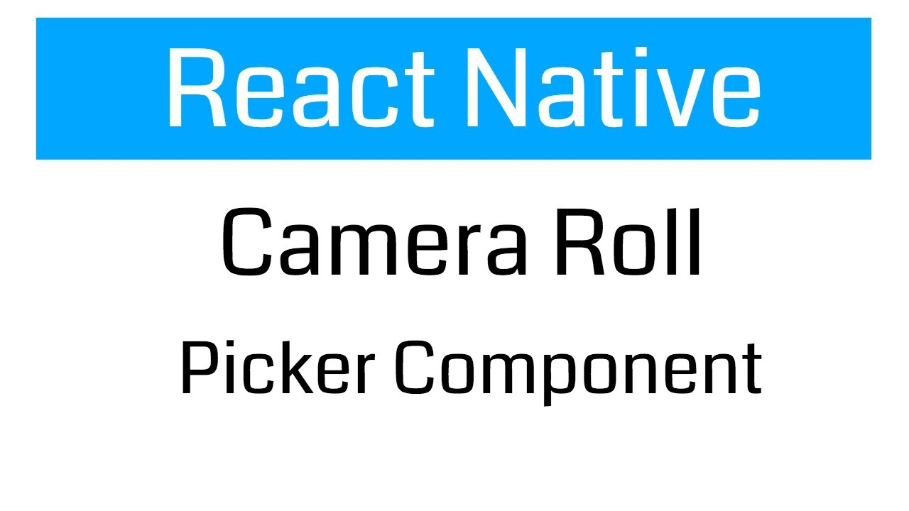 CameraRoll Picker component for React native