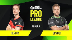 CS:GO - Heroic vs. Sprout [Overpass] Map 3 - Group B - ESL EU Pro League Season 10