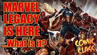 Marvel Legacy is Here... What is it? - Comic Class