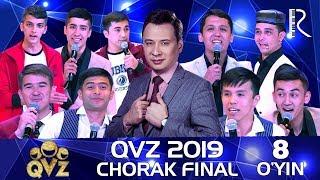 QVZ 2019 | Chorak final | 8-O'YIN