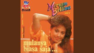 Provided to YouTube by PT. Handhindra Jeka Mulanya Biasa Saja · Meriam Bellina Mulanya Biasa Saja ℗ 1987 JK Records Released on: 1987-08-01 ...