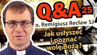 Jak usłyszeć i poznać wolę Bożą? [Q&A#25]