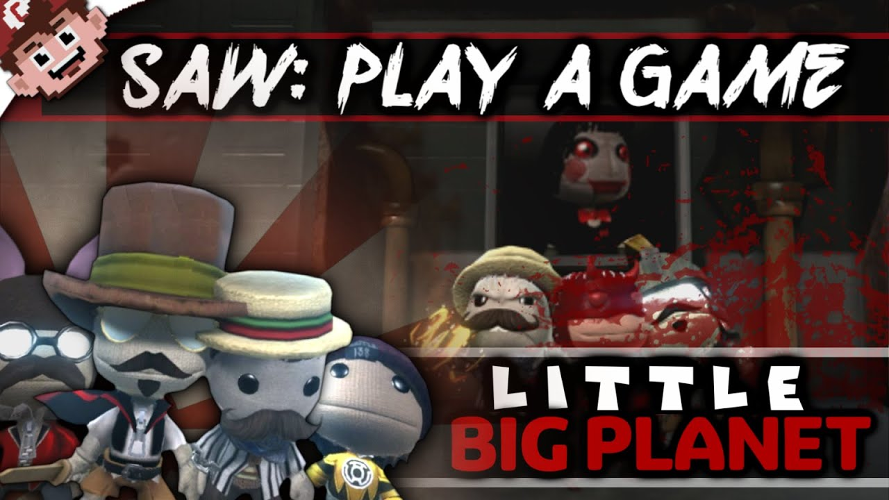 Saw I Want To Play A Game Quotes: SAW: Do You Want To Play A Game? (Little Big Planet)