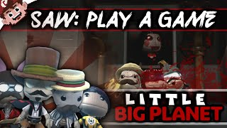 SAW: Do You Want to Play a Game? (Little Big Planet)