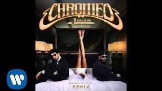 Repeat youtube video Chromeo - Jealous (Dillon Francis Remix) [Official Audio]