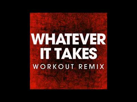 Whatever it Takes ( Workout Remix)