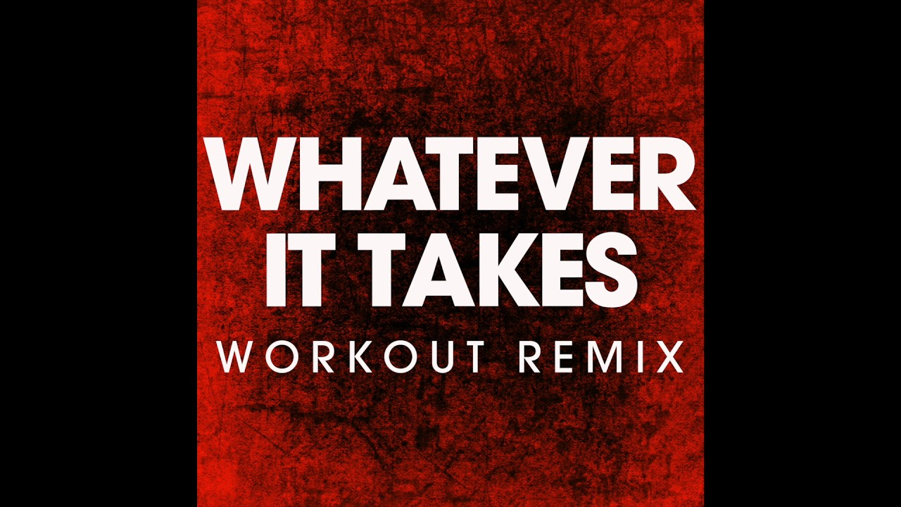 Whatever It Takes Workout Remix Youtube
