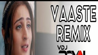 Vaaste ja bhi du Dj remix songs || heart touch songs || Dj Remix only
