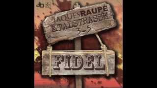 Jaques Raupé & Talstrasse 3-5 - Fidel (Original Mix)