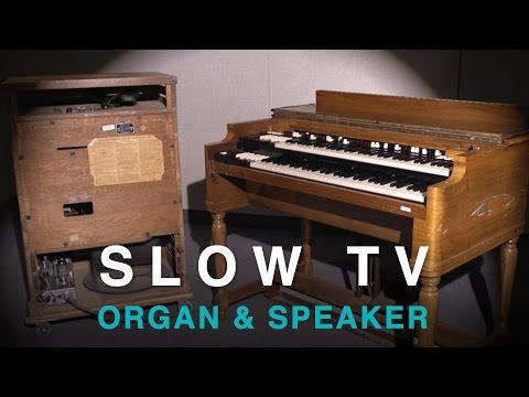 SLOW TV - Hammond Organ & Leslie Speaker