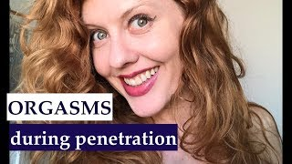 How to Make Her Have an Orgasm during Penetration