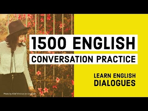 1500 English Conversation Practice - Learn Basic English with dialogues