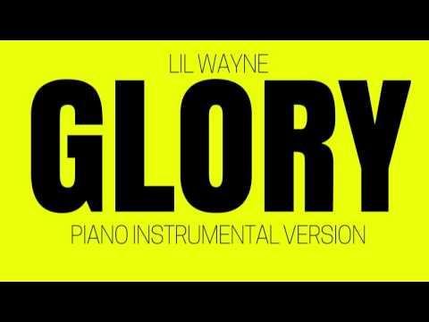 Lil Wayne - Glory [Instrumental] - Piano Version