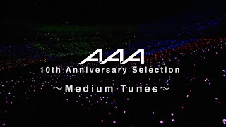AAA / AAA 10th Anniversary Selection ~Medium Tunes~