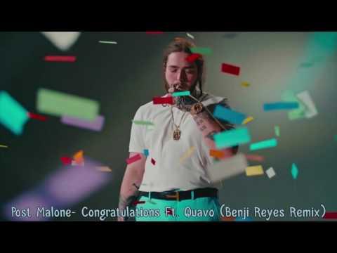 Post Malone - Congratulations ft. Quavo (Benji Reyes Remix)