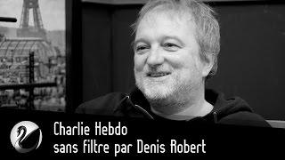 Charlie Hebdo sans filtre par Denis Robert