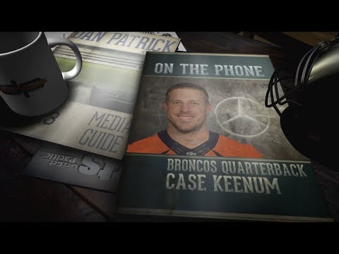 Broncos QB Case Keenum Dials in to The Dan Patrick Show | Full Interview | 4/18/18