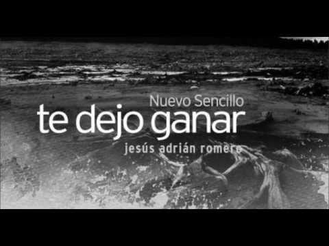 Jesús Adrian Romero Te Dejo Ganar Completa