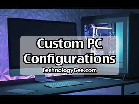 Custom PC Configurations | CompTIA A+ 220-1001 | 3.8