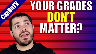 Why Grades Don't Matter (Except When They Do) || Do Grades Matter?
