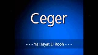 Ceger - Ya Hayat El Rooh