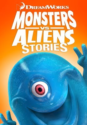 Dreamworks Monsters vs. Aliens Stories