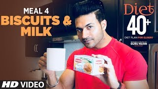 DIET 40+ | Meal 4- Biscuits & Milk |  Program for Elders by Guru Mann