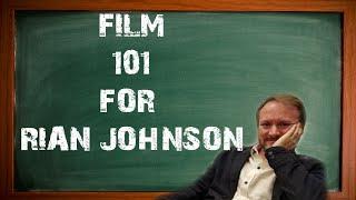 Film 101 For Rian Johnson : Fixing The Last Jedi