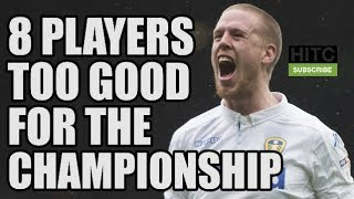 8 Players Who Are TOO GOOD For The Championship