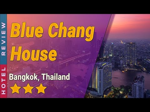 Blue Chang House hotel review | Hotels in Bangkok | Thailand Hotels
