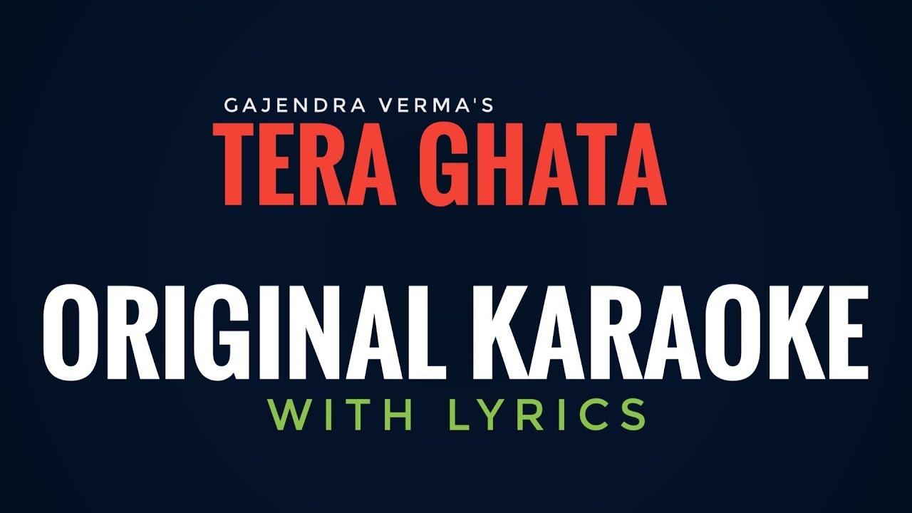 Tera Ghata Original Karaoke With Lyrics Gajendra Verma Ayat