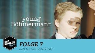 Young Böhmermann Folge 7 - Ein neuer Anfang | NEO MAGAZIN ROYALE mit Jan Böhmermann