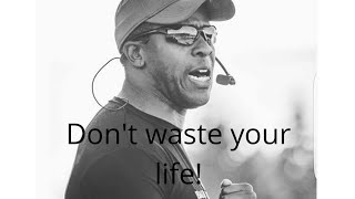 DON'T WASTE YOUR LIFE - SPEECH BY COACH PAIN