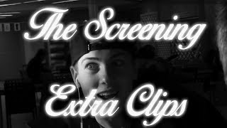 The Screening | Extra Clips