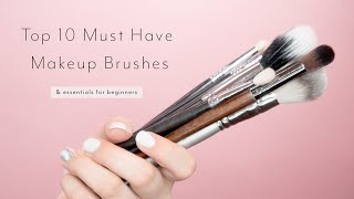 Top 10 Must Have Makeup Brushes | Essentials for Beginners